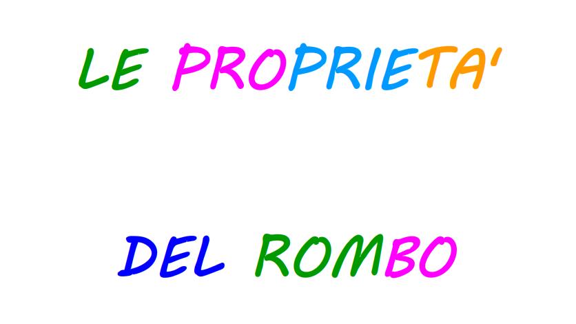 LE PROPRIETA' DEL ROMBO